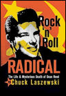Chuck Laszewski: Rock 'n' Roll Radical